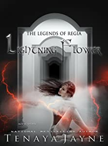 Lightning Flower: A Fantasy Romance Novel  (The Legends of Regia Book 7)