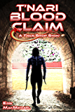 T'nari Blood Claim (T'nari Renegades–Pleiadian Cycle, Short Story)