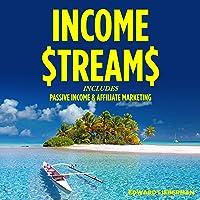 Income Streams: 2 Manuscripts - Passive Income + Affiliate Marketing