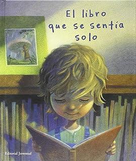 El libro que se sentia solo (Spanish Edition)
