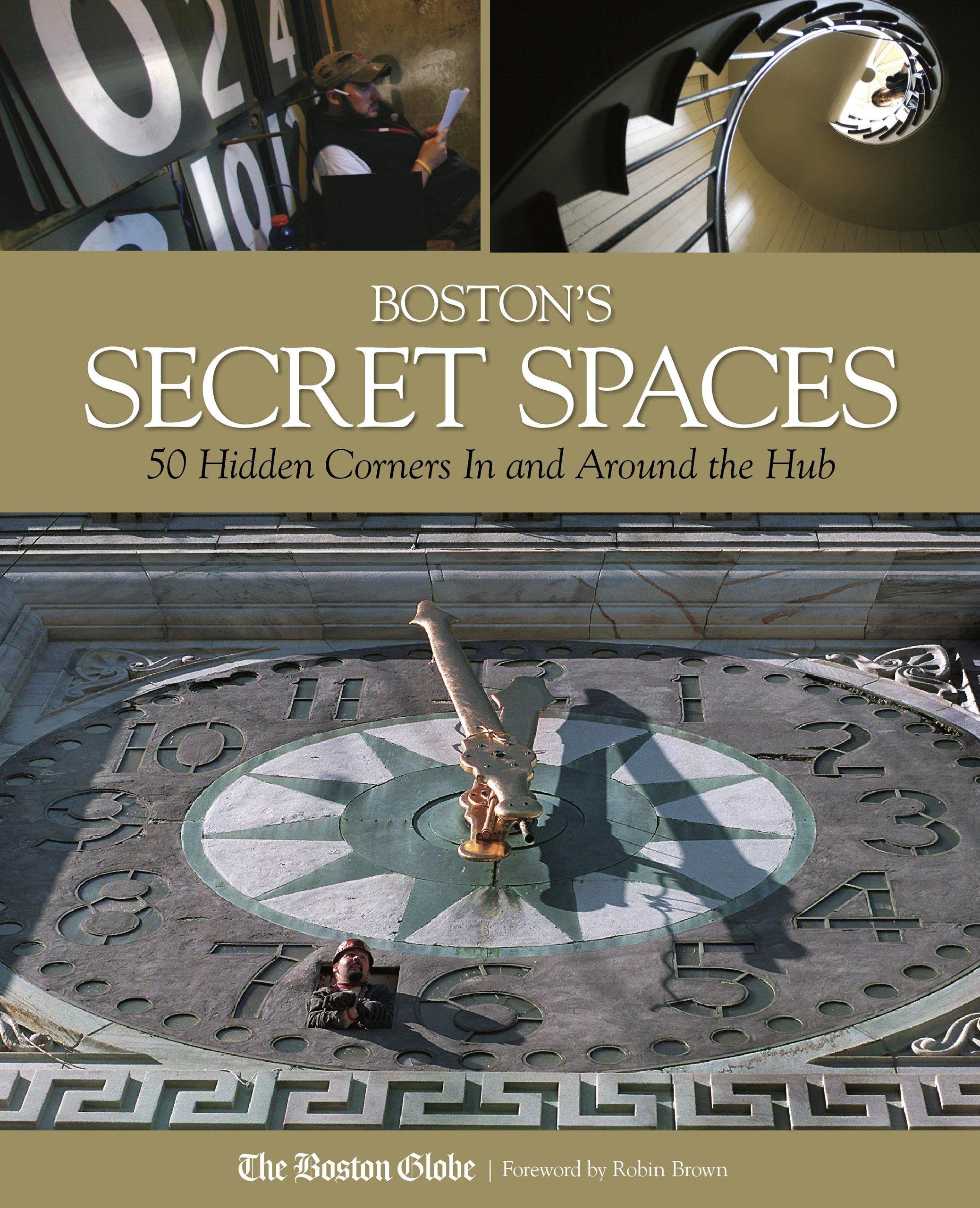 Read Online Boston's Secret Spaces: 50 Hidden Corners In and Around the Hub ebook