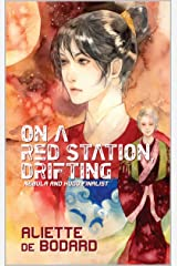 On a Red Station, Drifting (Xuya Universe) Kindle Edition
