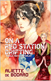 On a Red Station, Drifting (Xuya Universe)