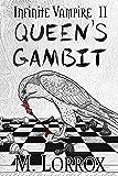 QUEEN'S GAMBIT (Infinite Vampire Book 2)