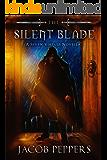 The Silent Blade: A Seven Virtues Novella