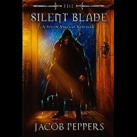 The Silent Blade: A Seven Virtues Novella (The Seven Virtues Book 0)