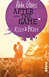 After the Game – Riley und Brady: Roman (Field Party 3)