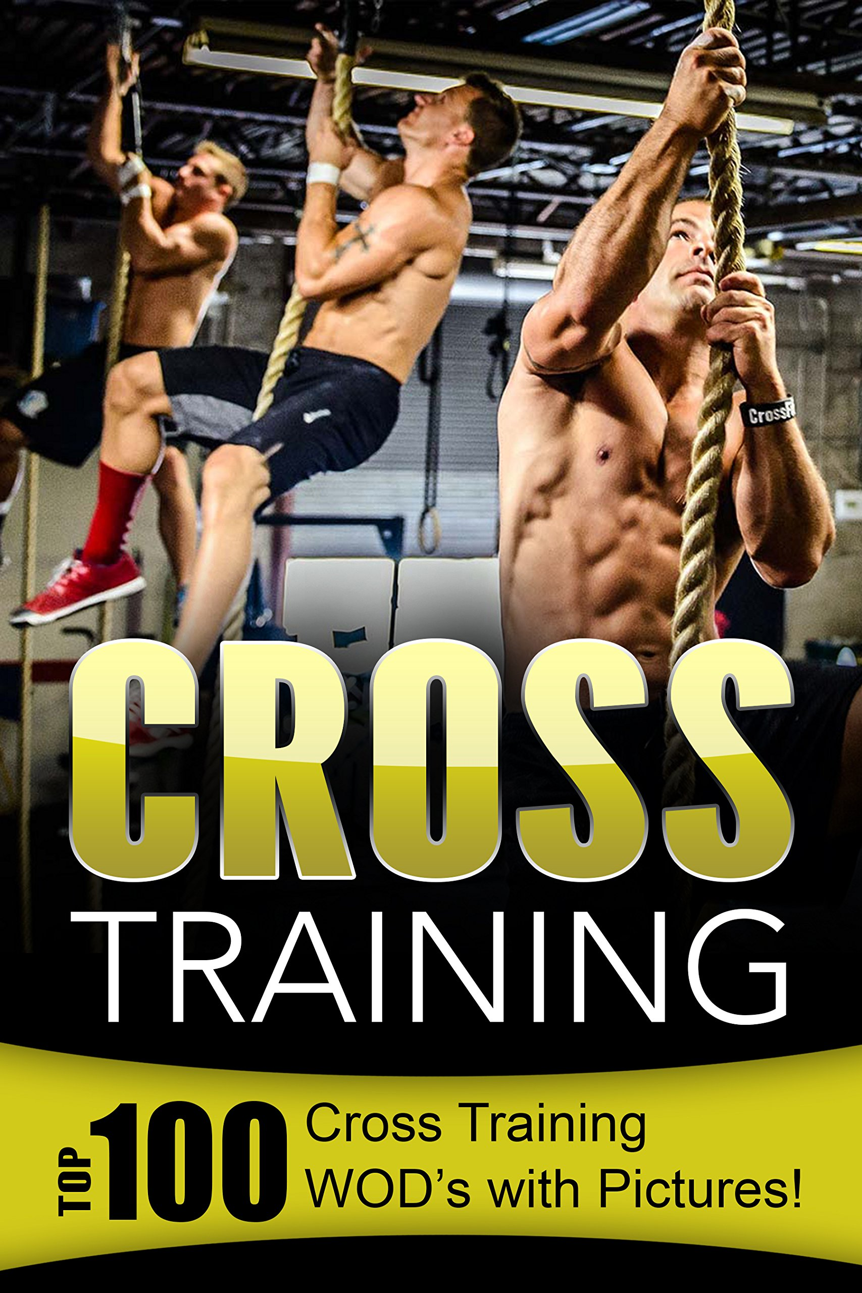 Cross Training  Top 100 Cross Training WOD's With Pictures   English Edition