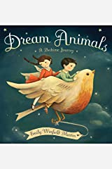 Dream Animals: A Bedtime Journey Kindle Edition