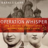 Operation Whisper: The Capture of Soviet Spies Morris and Lona Cohen