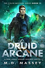 Druid Arcane: A New Adult Urban Fantasy Novel (The Colin McCool Paranormal Suspense Series Book 11) Kindle Edition