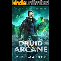 Druid Arcane: A New Adult Urban Fantasy Novel (The Colin McCool Paranormal Suspense Series Book 11)
