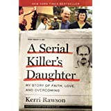 A Serial Killer's Daughter: My Story of Faith, Love, and Overcoming