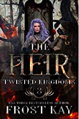 The Heir: A Snow White Retelling (The Twisted Kingdoms Book 3) Kindle Edition