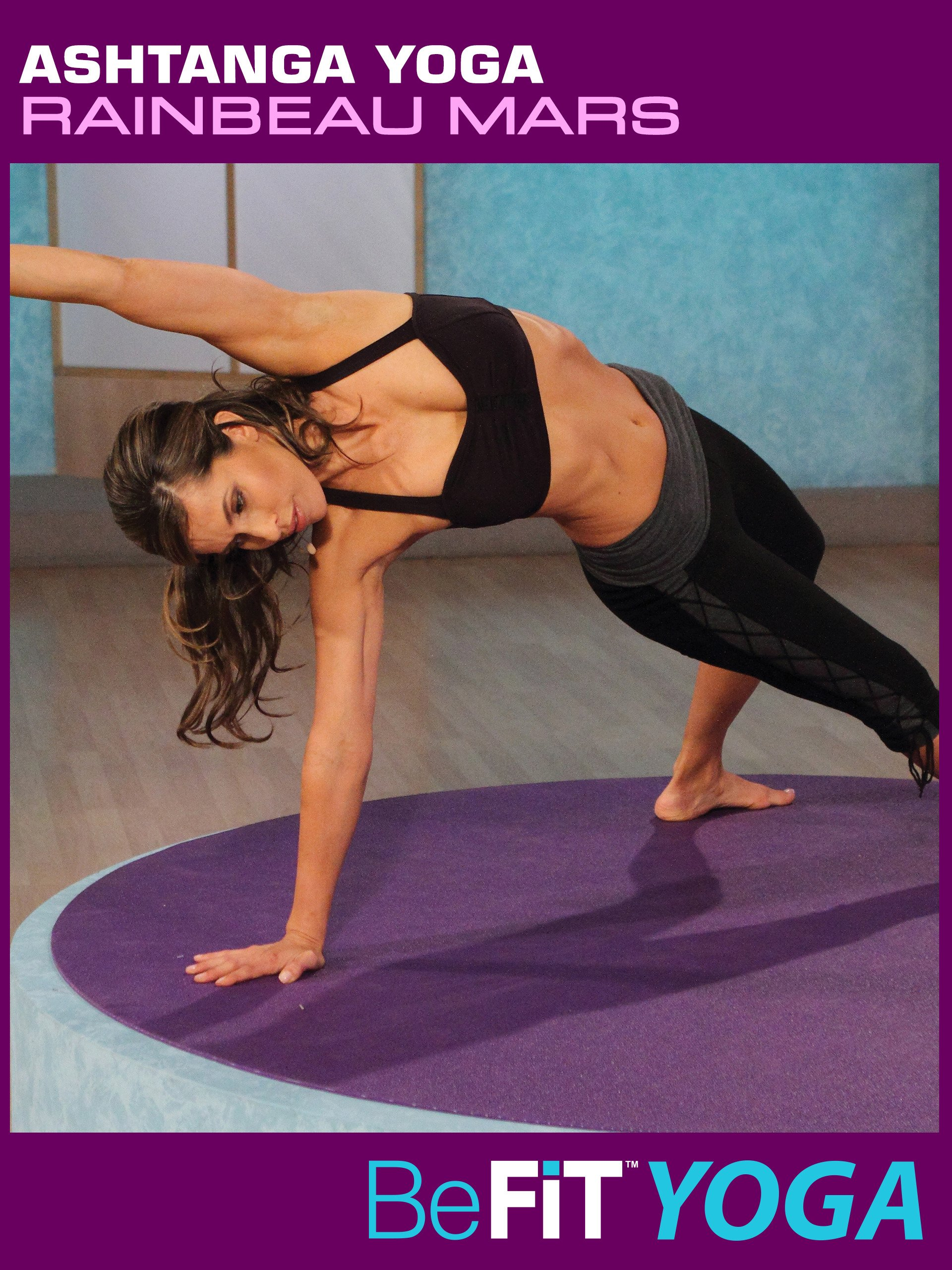 Watch Ashtanga Yoga: Rainbeau Mars- BeFit Yoga | Prime Video