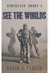 See the Worlds (Ephialtes Shorts Book 1) Kindle Edition