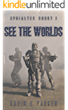 See the Worlds (Ephialtes Shorts Book 1)