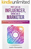 Post Like an Influencer, Grow Like a Marketer: A Proven Step-By-Step Guide To Start a Successful Instagram Page, Grow Your Following, and Make Money. (English Edition)