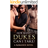 Romance: Historical Romance: How Many Dukes Can I take? (Historical Romance Duke Regency and Duke Short Stories Bisexual Menage Threesome Romance)