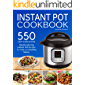Instant Pot Cookbook: 550 Easy and Delicious Mouthwatering Instant Pot Recipes For Fast and Healthy Meals