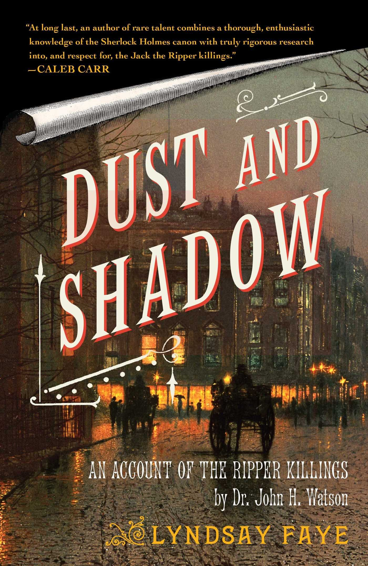 Amazon: Dust And Shadow: An Account Of The Ripper Killings By Dr John  H Watson (9781416583318): Lyndsay Faye: Books
