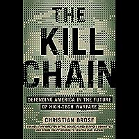 The Kill Chain: Defending America in the Future of High-Tech Warfare (English Edition)