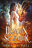 Dragon Splendor (Immortal Dragons Book 3)
