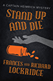 Stand Up and Die (The Captain Heimrich Mysteries)