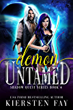 Demon Untamed (Shadow Quest Book 4): Paranormal Romance