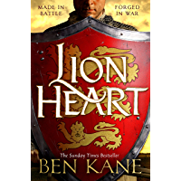 Lionheart: A rip-roaring epic novel of one of history's greatest warriors by the Sunday Times bestselling author…