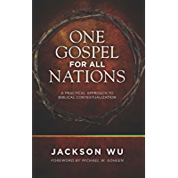 One Gospel for All Nations: A Practical Approach to Biblical Contextualization