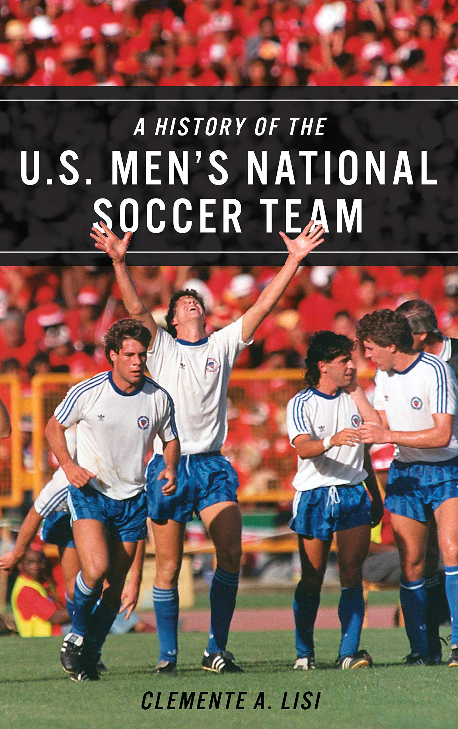 A History of the U.S. Men's National Soccer Team: Amazon.co.uk ...
