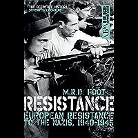 Resistance: European Resistance to the Nazis, 1940-1945 (Dialogue Espionage Classics) (English Edition)