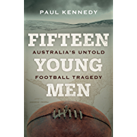 Fifteen Young Men: Australia's Untold Football Tragedy