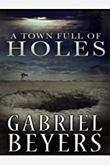 A Town Full of Holes (A Short Story) Kindle Edition