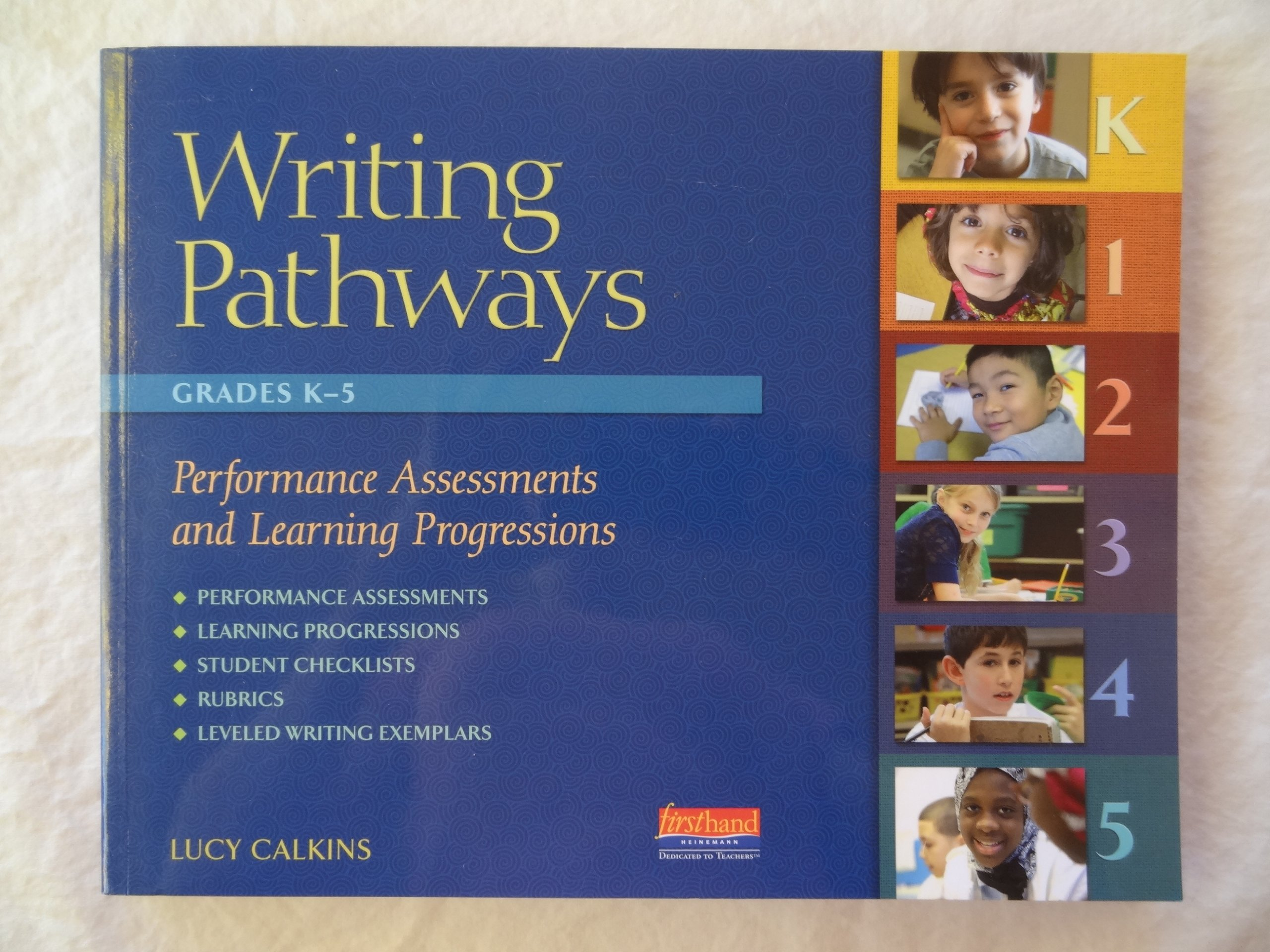 Writing Pathways Performance Assessments and Learning Progressions, K-5:  Lucy Calkins: 9780325048093: Amazon.com: Books