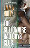 The Billionaire Bad Boys Club (The Billionaires Book 1)