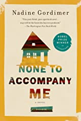 None to Accompany Me: A Novel Kindle Edition