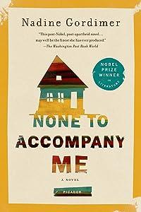 None to Accompany Me: A Novel