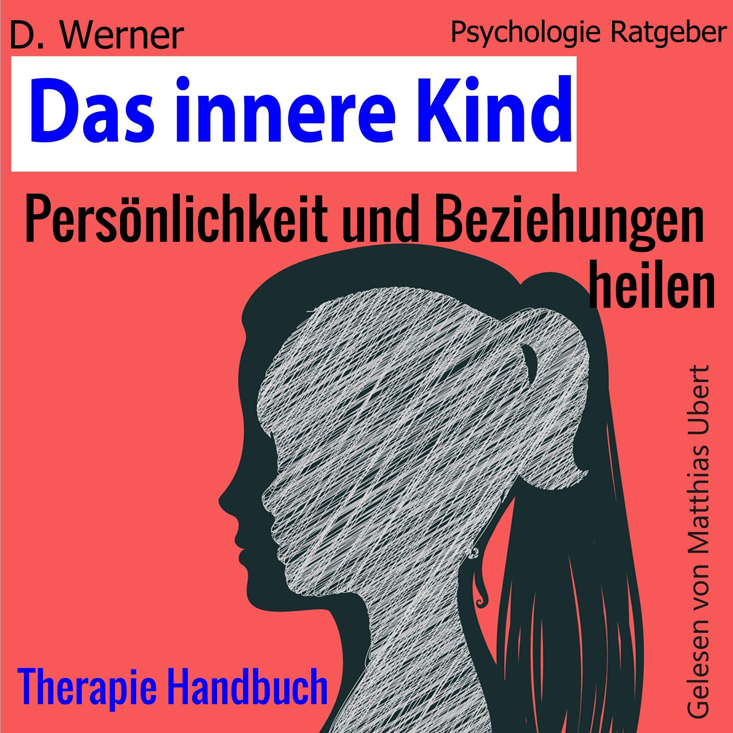 Das Innere Kind  Persönlichkeit Und Beziehungen Heilen   Therapie Handbuch