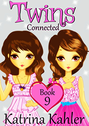 Books for Girls - TWINS : Book 9: Connected - Girls Books 9-12