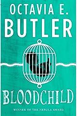 Bloodchild: The Hugo, Locus and Nebula award-winning novella Kindle Edition