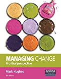 Managing Change: A Critical Perspective