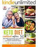 Keto Diet Cookbook After 50: The Complete Ketogenic Diet Guide for Seniors to Lose Weight, Stay Healthy and Boost Energy…