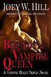 Bound by the Vampire Queen: A Vampire Queen Series Novel