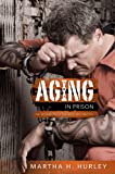 Aging in Prison: The Integration of Research and Practice