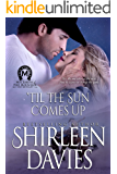 'Til the Sun Comes Up (MacLarens of Fire Mountain Contemporary Book 8)