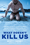 What Doesn't Kill Us: how freezing water, extreme altitude, and environmental conditioning will renew our lost evolutionary strength: 1