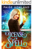 License to Spell: An Urban Fantasy Novel (Undercover Witch Book 1)