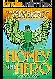 Honey the Hero (Bird Brain Books Book 1)
